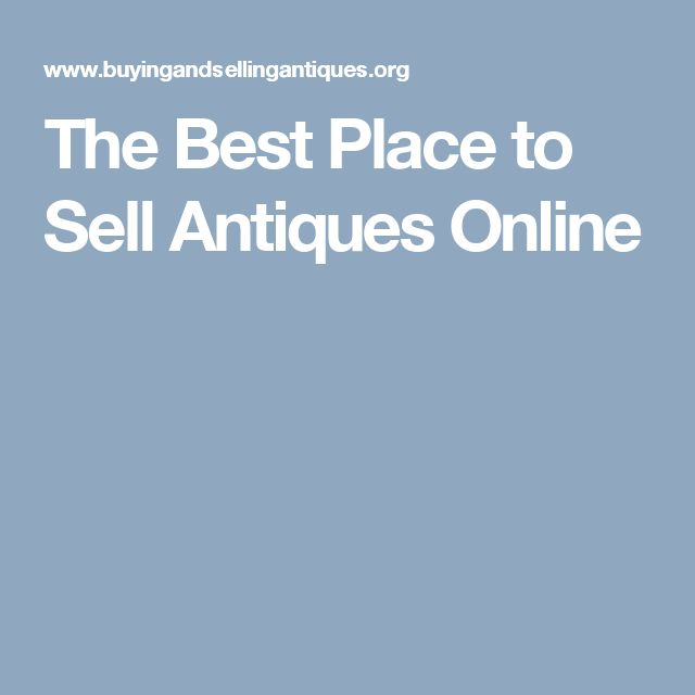 The Best Place to Sell Antiques Online