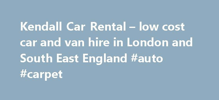 Kendall Car Rental – low cost car and van hire in London and South East England #auto #carpet http://autos.remmont.com/kendall-car-rental-low-cost-car-and-van-hire-in-london-and-south-east-england-auto-carpet/  #auto uk # 45 years of car rental value! Proudly independent since 1969, Kendall Cars Ltd continues to offer the Best Local Rental Deal for self drive  Car Hire. Van... Read more >The post Kendall Car Rental – low cost car and van hire in London and South East England #auto #carpet…
