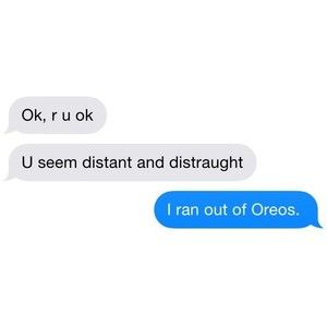 """I ran out of Oreos"" funny stuff"