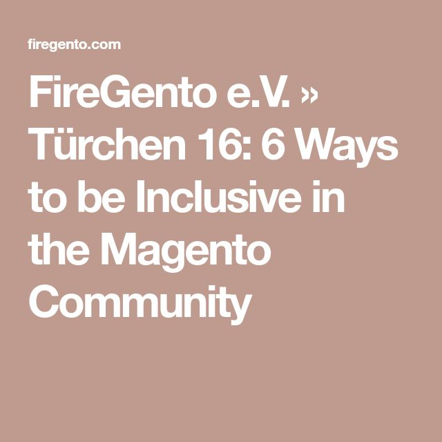 FireGento e.V.  » Türchen 16: 6 Ways to be Inclusive in the Magento Community