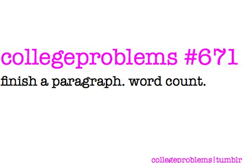 #collegeproblems - reminds me of a summer Philosophy course i took. I basically did this for every paper
