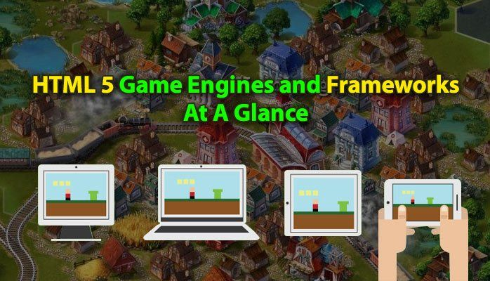 HTML 5 Game Engines and Frameworks At A Glance