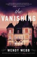 Moonshine and Rosefire: Wendy Webb - The Vanishing: A Novel