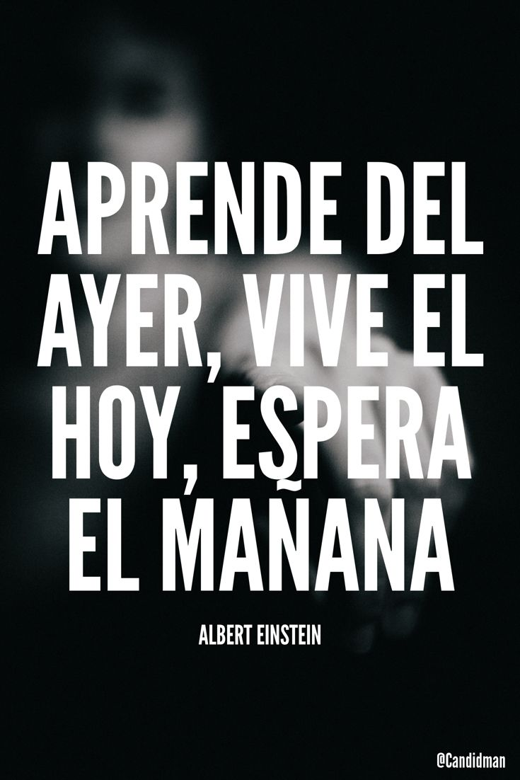 Aprende del ayer vive el hoy espera el mañana.  Albert Einstein  @Candidman     #Frases Frases Celebres Albert Einstein Candidman @candidman