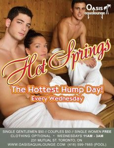 Toronto's Hottest Hump Day.  Hot Springs ft - Sybian, Spectator Sex, The dungeon Master, and many more sexy and fun events every Wednesday.