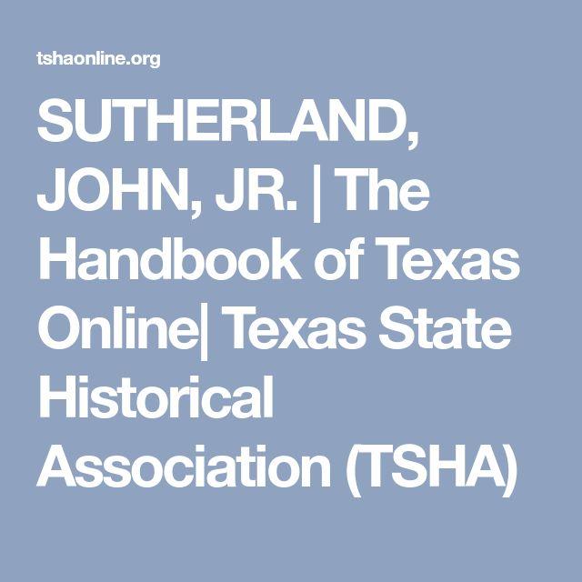 SUTHERLAND, JOHN, JR. | The Handbook of Texas Online| Texas State Historical Association (TSHA)