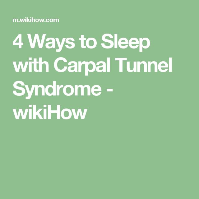 4 Ways to Sleep with Carpal Tunnel Syndrome - wikiHow