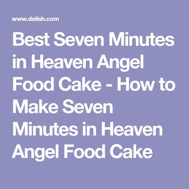 Best Seven Minutes in Heaven Angel Food Cake - How to Make Seven Minutes in Heaven Angel Food Cake