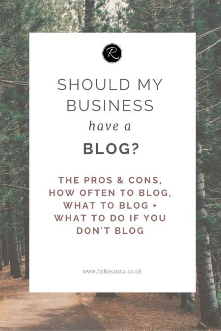 Should my business have a blog? (the pros & cons, how often to blog, what to blog about etc) << byRosanna.co.uk // blogging >> business