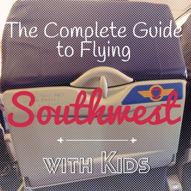 The Complete Guide to Flying Southwest with Kids. Good To Know Before You Fly Southwest With Your Kids.