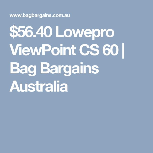 $56.40 Lowepro ViewPoint CS 60 | Bag Bargains Australia