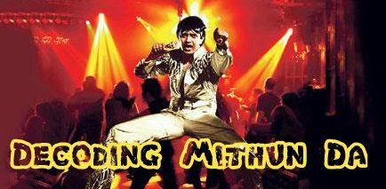 Decoding Mithun Da
