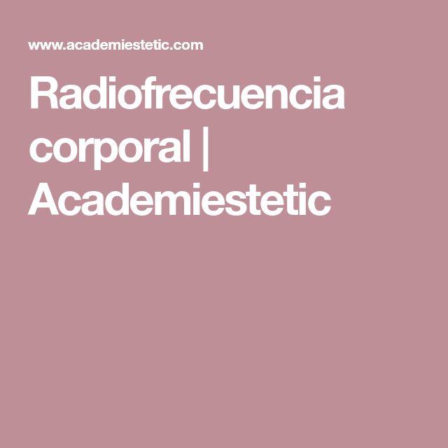 Radiofrecuencia corporal | Academiestetic