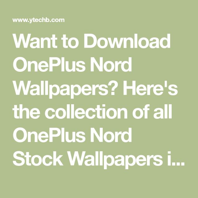 Want to Download OnePlus Nord Wallpapers? Here's the ...