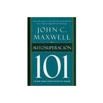 autosuperacion 101,lo que todo lider necesita saber - john c. maxwell - thomas nelson inc
