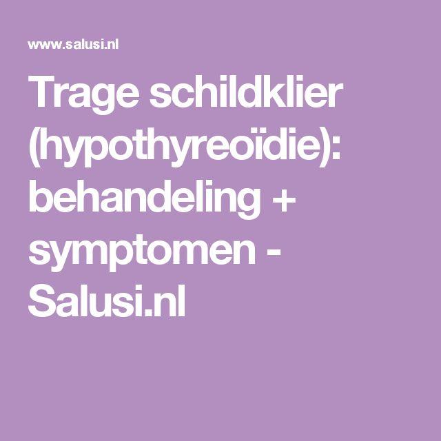 Trage schildklier (hypothyreoïdie): behandeling + symptomen - Salusi.nl