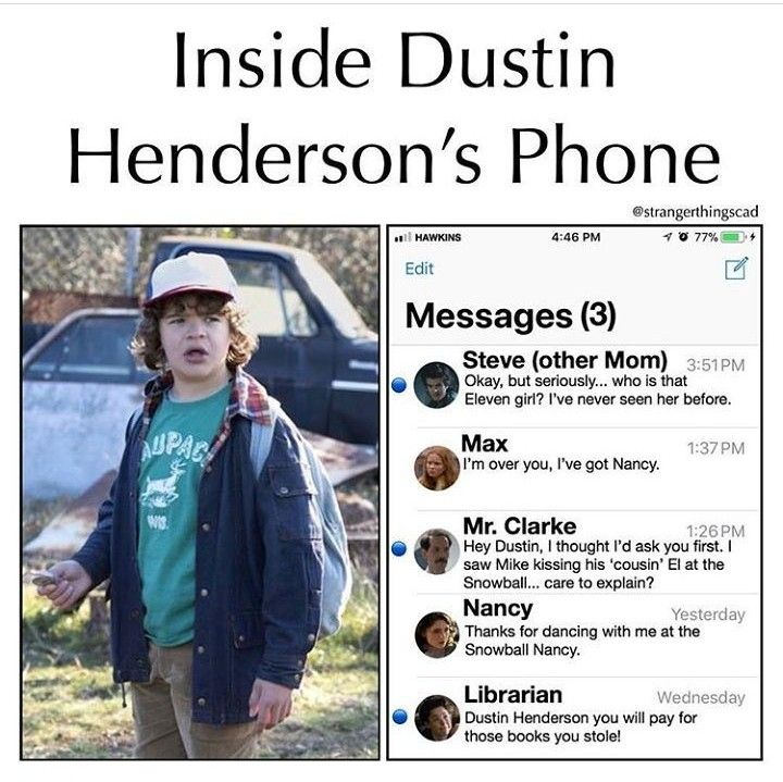 I fucking love Dustin AND the rest of the kids and mother Steve!! I'm roughly their age so no it's not weird