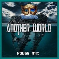 Another World (TAmaTto 2017 House Mix) by TAmaTto on SoundCloud