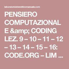 PENSIERO COMPUTAZIONALE & CODING LEZ. 9 – 10 – 11 –  12 – 13 – 14 – 15 – 16: CODE.ORG – LIM – Laboratorio Interattivo Manuale