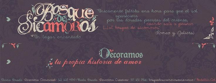 BOSQUE DE SICAMOROS decora tu boda y diseña tus invitaciones y material impreso. Teléfonos 321 620 4840 - 313 651 0866 // bosquedesicamoros@une.net.co // Medellín, Colombia.