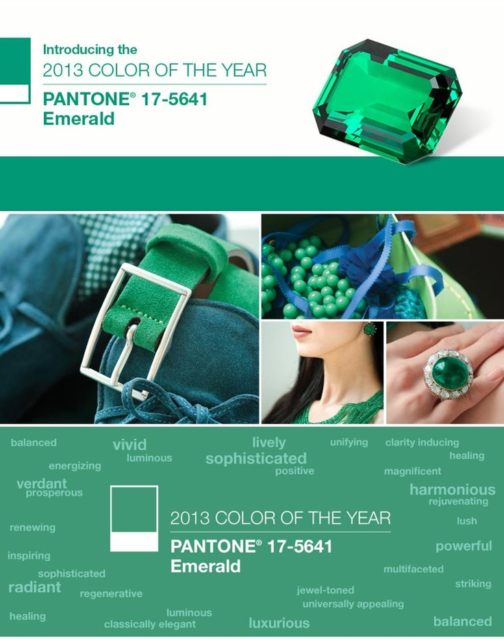 """{Trendy Tuesday}  Pantone has announced its new Color of the Year for 2013 and it is a real gem! Get ready for something vibrant, versatile, and vivid!     Pantone's 2013 Color of the Year is: Emerald (17-5641). The company describes their choice as: """"Lively. Radiant. Lush… A color of elegance and beauty that enhances our sense of well-being, balance and harmony."""""""
