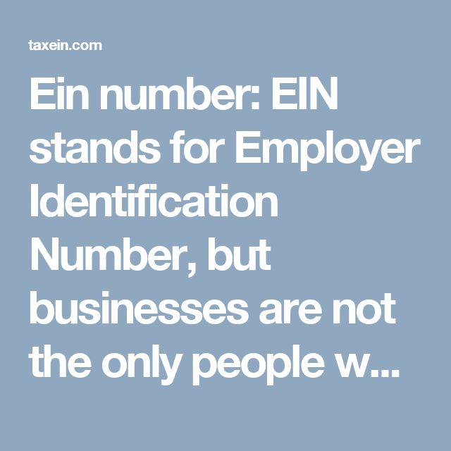 Ein number: EIN stands for Employer Identification Number, but businesses are not the only people who require an EIN. If your company is included in alcoholic beverages, tobacco or firearms.