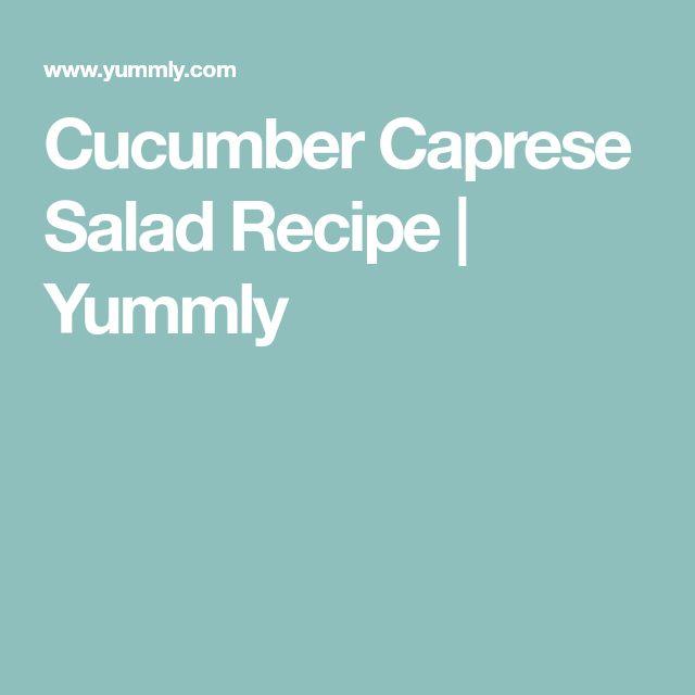 Cucumber Caprese Salad Recipe | Yummly