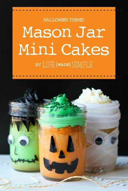 Halloween Themed Mason Jar Mini Cakes - Pumpkin, Mummy or Frankenstein! So cute!!