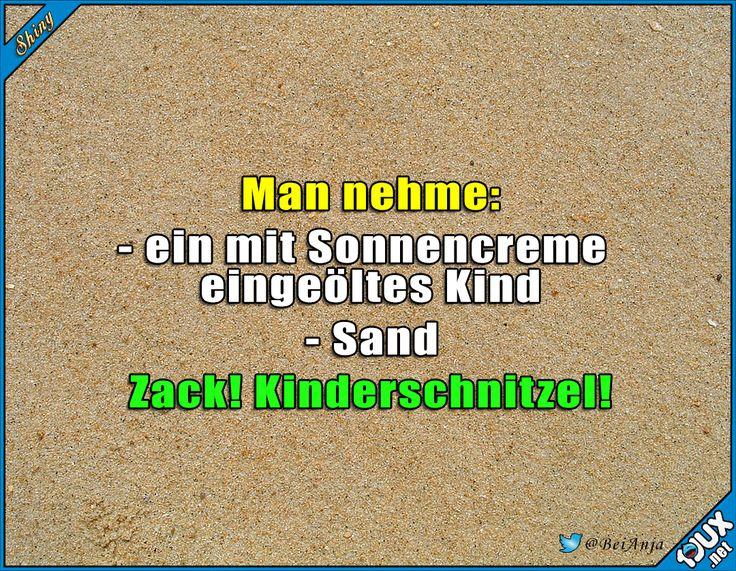 Die Kinderschnitzelzeit beginnt wieder :) #Kinder #Kinderliebe #Sommer #Strand #lustige #Sprüche #Humor