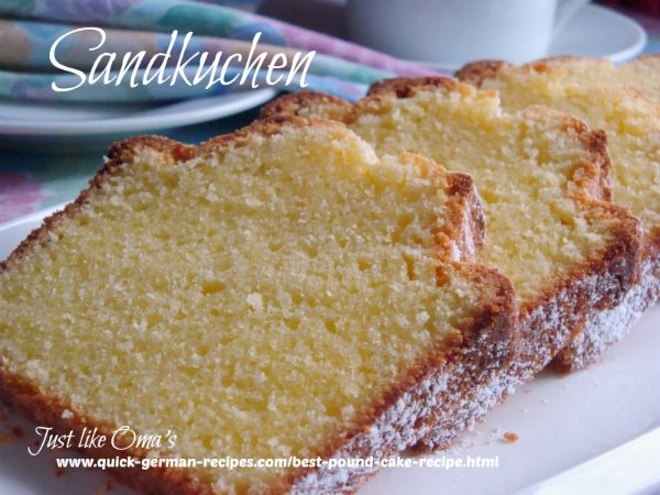 Traditional German Pound Cake: Sandlkuchen So good and so easy. Check out http://www.quick-german-recipes.com/best-pound-cake-recipe.html and make it today!