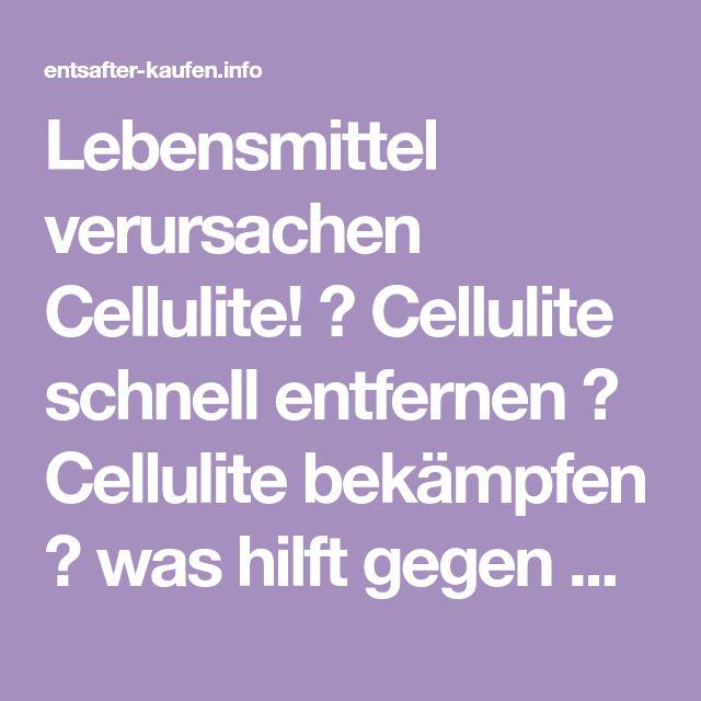 Lebensmittel verursachen Cellulite! ♥ Cellulite schnell entfernen ♥ Cellulite bekämpfen ♥ was hilft gegen Cellulite ♥ Cellulite schnell loswerden