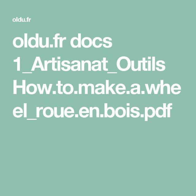 oldu.fr docs 1_Artisanat_Outils How.to.make.a.wheel_roue.en.bois.pdf