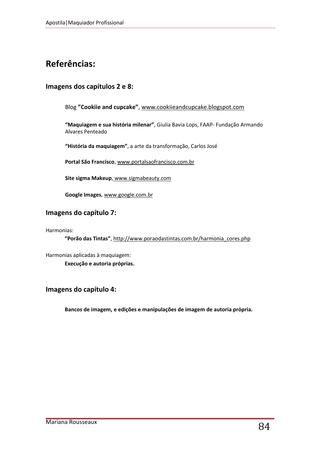 Apostila maquiador 2014  Apostila elaborada para os alunos do curso de Maquiagem profissional.