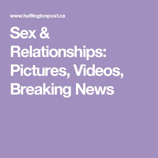 Sex & Relationships: Pictures, Videos, Breaking News