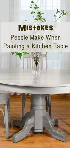 Mistakes People Make When Painting a Kitchen Table1.not sanding enough 2. not using spray on bin or kilz (oil based) primer 3. not using enough coats of paint (3-4 for a table top/ 2 for a dresser) 4. not using a sealer (4-5 coats on a dining table top)