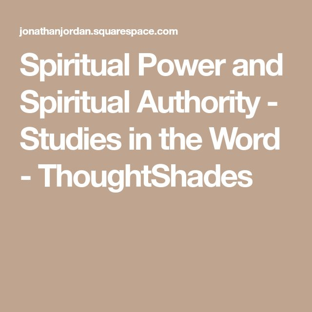 Spiritual Power and SpiritualAuthority - Studies in the Word - ThoughtShades