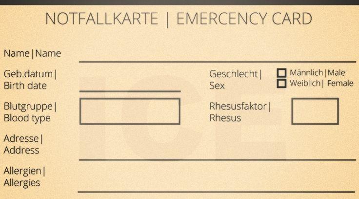 Bei einem Unfall oder einer schweren Verletzung zählt jede Minute. Wichtige Informationen für Ärzte und Rettungskräfte – Blutgruppe, benötigte Medikamente, Notfallkontaktdaten und mehr – sollten deshalb immer mitgeführt werden.Wir haben für euch eine Emergency Card zum Herunterladen und Ausdrucken erstellt.