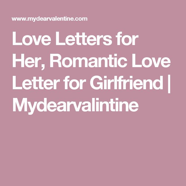 Best Love Letter To Girlfriend Ideas On   Presents