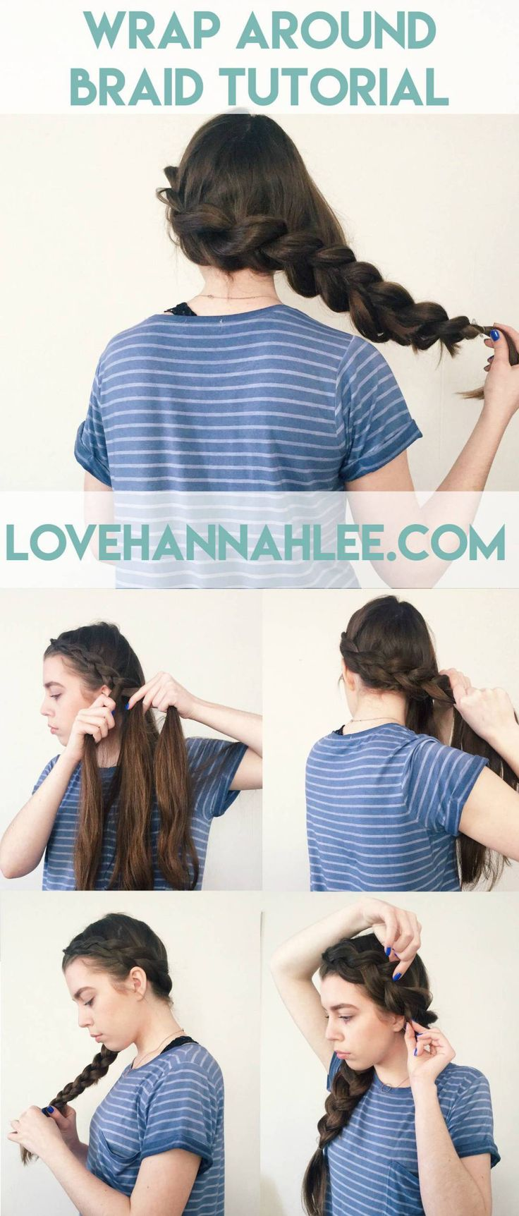 Wrap Around Braid Tutorial | Love, Hannah Lee by Hannah Martin
