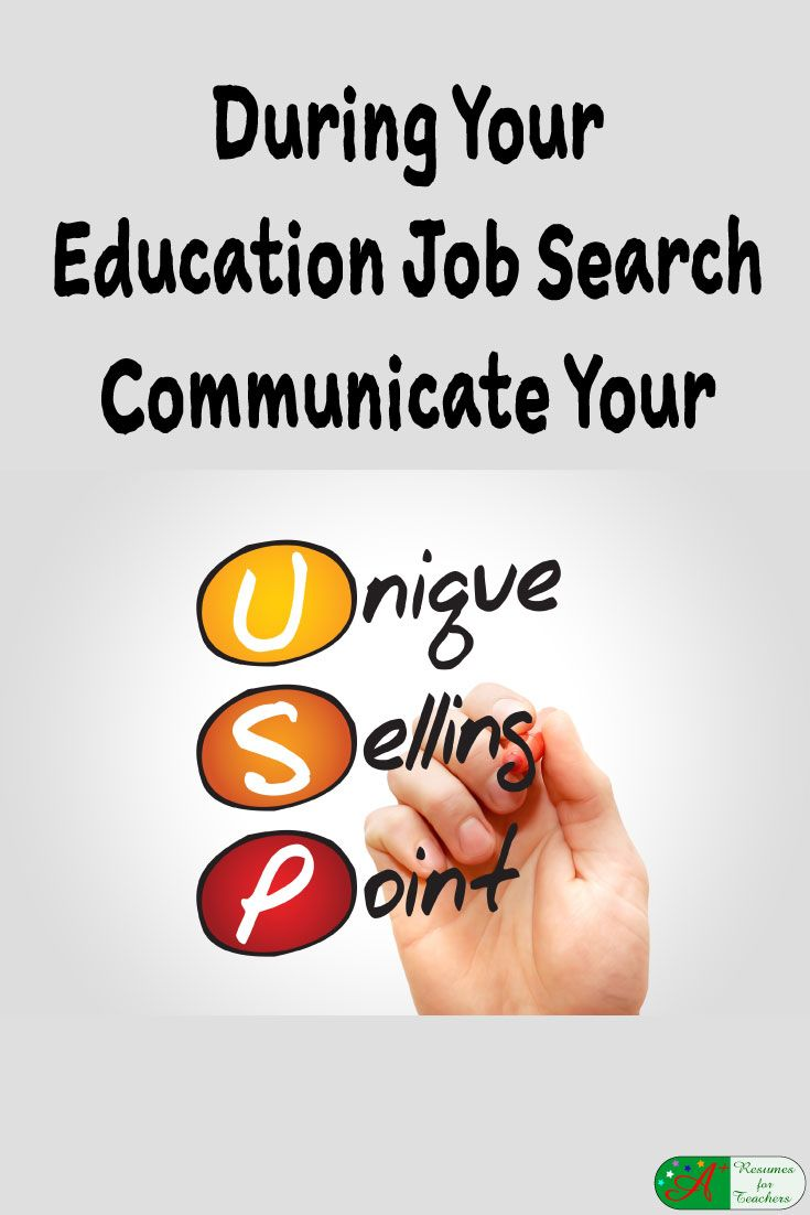 During Your Education Job Search Communicate Your Unique Selling Point via @https://www.pinterest.com/candacedavies1/