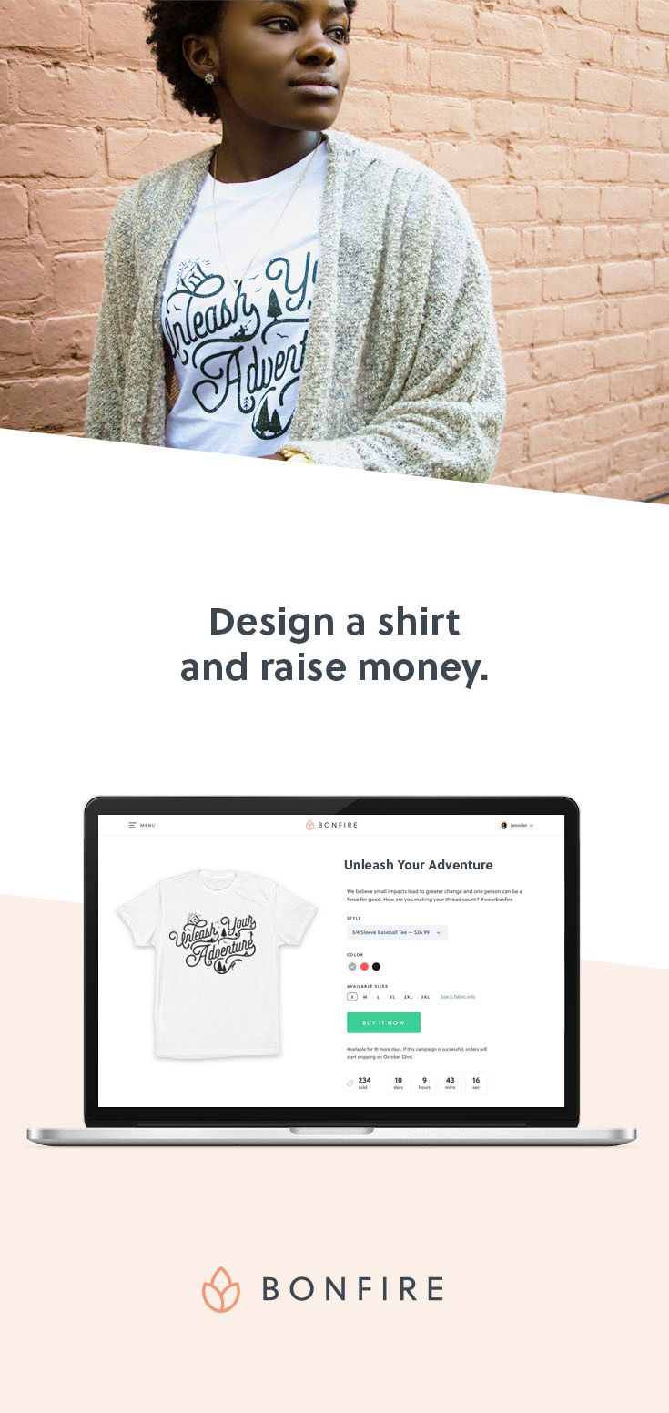 Raise money with custom t-shirts. Create your own design, share your fundraiser on social media, and let Bonfire print & deliver all of your orders directly to your customers.