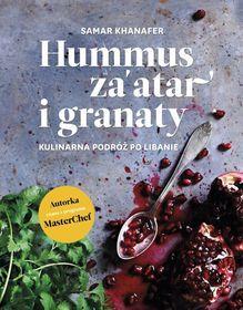 Hummus, za'atar i granaty. Kulinarna podróż po Libanie-Khanafer Samar