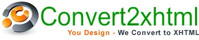 Convert psd to xhtml, PSd to html, psd to html5, psd to wordpress, psd to joomla, psd to drupal, psd to magento -- https://www.convert2xhtml.com
