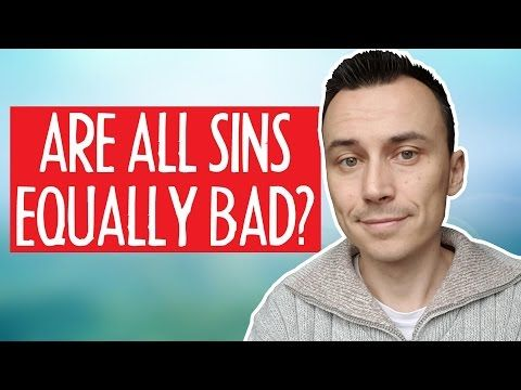 ARE ALL SINS EQUALLY BAD? - YouTube