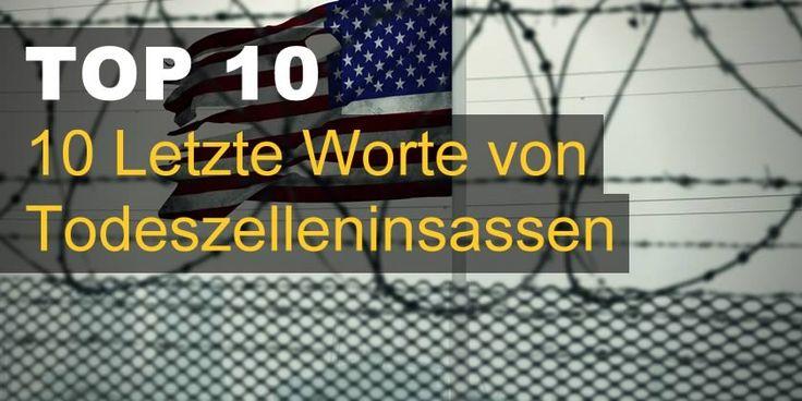10 Letzte Worte von Todeszelleninsassen
