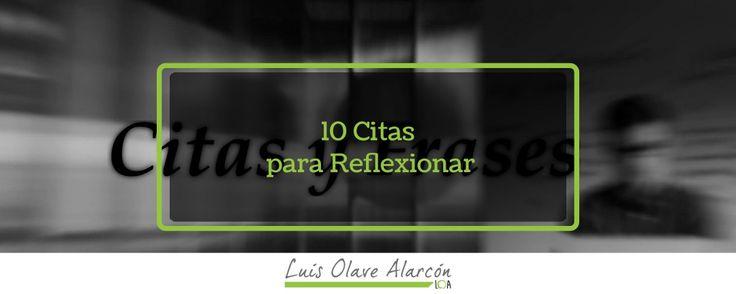 10 Citas para Reflexionar - luisolavea.xyz