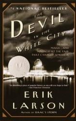 The Devil in the White City by Erik Larson | PenguinRandomHouse.com: Books