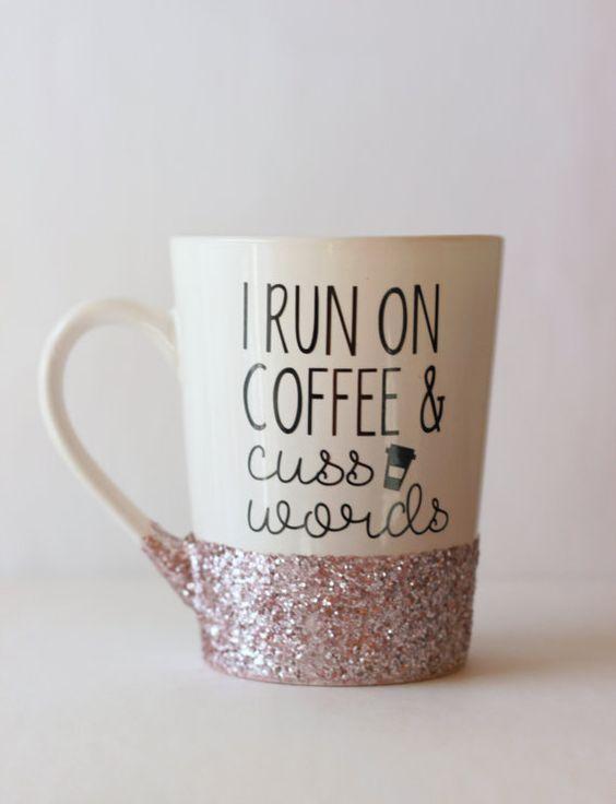 I Run On Coffee And Cuss Words Glitter Dipped Coffee Mug   Glitter Mug   Funny Mug   Personalized Coffee Mug   Gifts for Her   Boss Babe Mug: