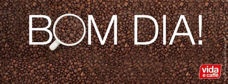 Bom Dia! Vida e Caffe