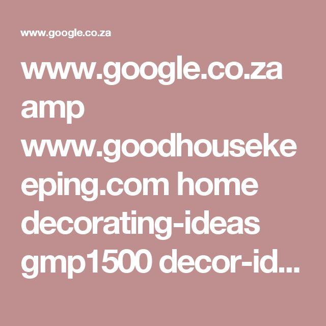 www.google.co.za amp www.goodhousekeeping.com home decorating-ideas gmp1500 decor-ideas-living-room